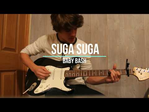 Suga Suga by Baby Bash guitar cover