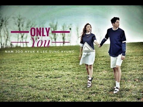 Nam Joo Hyuk x Lee Sung Kyung - Only You