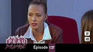 Download lagu Peau Sauvage - épisode 137 - complet en français (HD 1080)