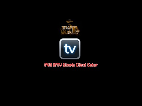 HEAT IPTV: PVR IPTV Simple Client Setup Instructions