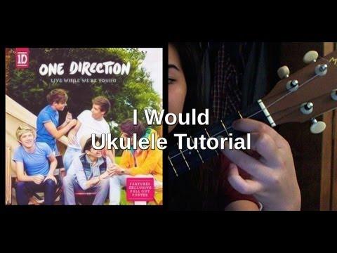 I Would One Direction Ukulele Tutorial Youtube