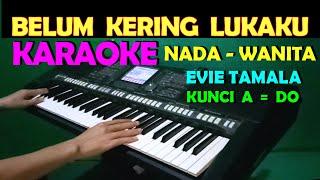 Download Lagu LUKAKU - Evie Tamala | KARAOKE NADA CEWEK/WANITA || LIRIK, HD mp3