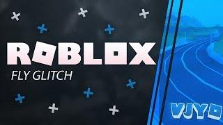 ROBLOX FLY GLITCH! | VJYO - ROBLOX