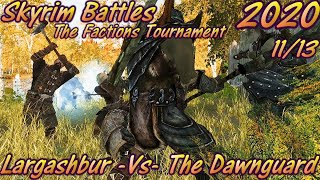 Skyrim Battles - The Factions Tournament - 1113 - The Dawnguard -Vs- Largashbur Stronghold - 2020