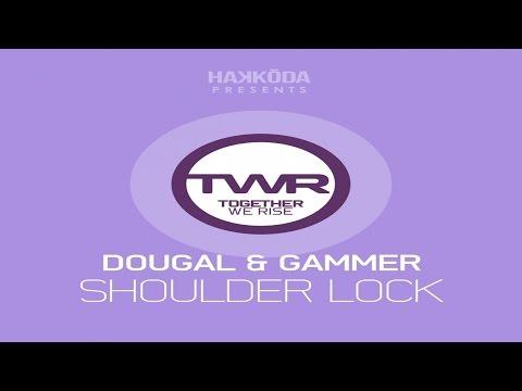 Dougal and Gammer Shoulder Lock Original Mix