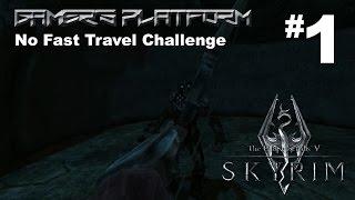 the Elder Scrolls V: Skyrim  NO FAST TRAVEL CHALLENGE #1