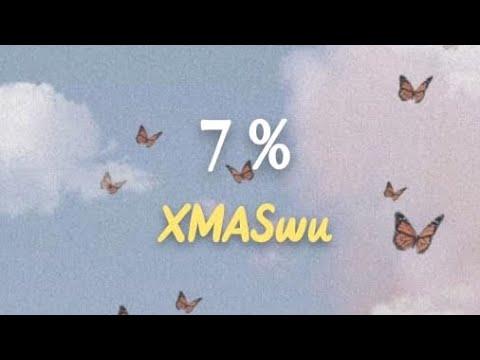 XMASwu - 7 % | Lirik dan Terjemahan Indonesia (My Baby My Treasure)