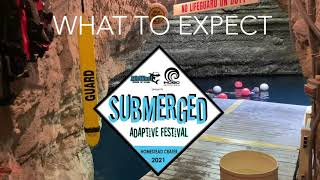SUBMERGED ADAPTIVE FESTIVAL 2021- What to expect at the event.