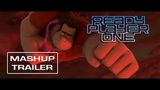 Wreck It Ralph | Ready Player One - [Mashup] Trailer