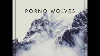Porno Wolves - Renegades (Full Album 2017)