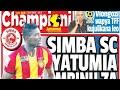 MICHEZO Magazetini Jmos7/8/2021:Yanga Yaifanyia Umafia Simba,Chama na Moodewji Watofautiana