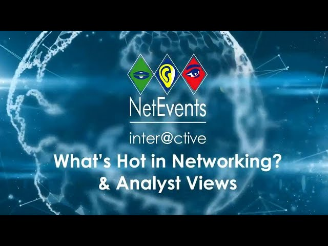 NetEvents inter@ctive What's Hot in Networking? & Analyst Views 18 June 2020 - Full Webcast