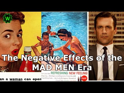 Negative Effects Of 1960's (MAD MEN) Advertising