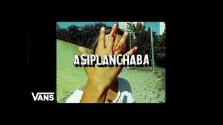 Vans Skate Presents: ASIPLANCHABA | Skate | VANS