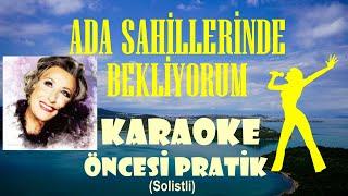 Ada Sahillerinde Bekliyorum - Karaoke Öncesi Pratik (Solistli)