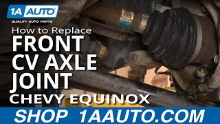 How To Replace Front CV Axle Joint 05-09 Chevy Equinox