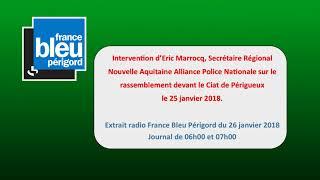 ERIC MARROCQ SUR FRANCE BLEU PERIGORD SUITE AU RASSEMBLEMENT POLICIER A PERIGUEUX
