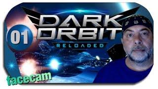 Dark Orbit Reloaded - Folge 01 - Spielbeginn und Spielvorstellung  - (Facecam,Gameplay,Deutsch)