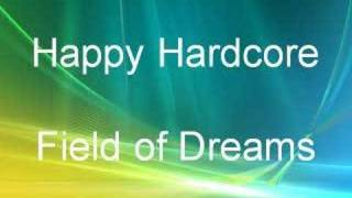 Happy Hardcore - Field of Dreams