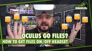 How to transfer files to/from Oculus Go  (and Oculus Quest)