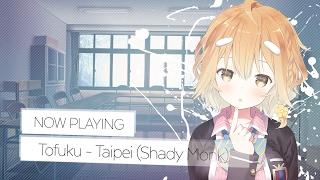 TOFUKU - Taipei ( SHADY ☆ MONK 'Sunshine ☀️ Daisy' RIMX )