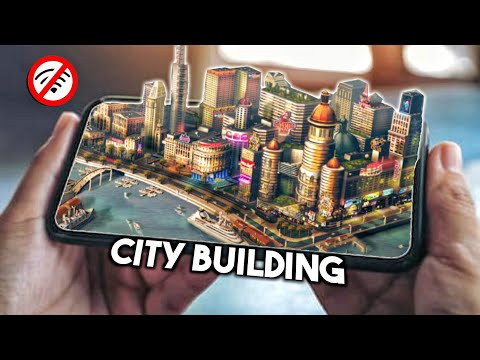 Top 10 OFFLINE City Building Simulator Games On Android & IOS 2019