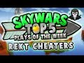 FIGHTING CHEATERS! - Top 5 SKYWARS PLAYS of the Week