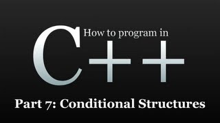 How to program in C++ #7 - Conditional Structures - If And Else