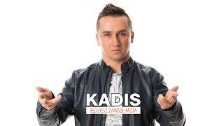Kadis - Będziesz zawsze moja (Official Video)