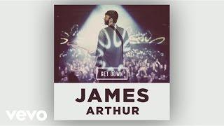 Скачать James Arthur Get Down Audio