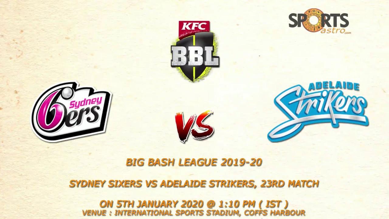 Big Bash League 2019-20 Sydney Sixers vs Adelaide Strikers ...