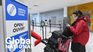 Global National: Feb. 12, 2021 | Confusion surrounding COVID-19 travel restrictions