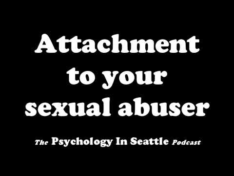 Attachment to Your Sexual Abuser