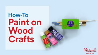 Craft Painting Basics: Wood Extras: Crafts & Hobbies Michaels
