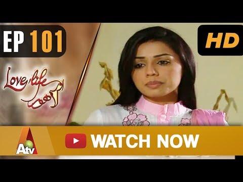 Love Life Aur Lahore - Episode 101 - ATV