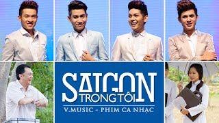 Phim ca nhạc: Sài Gòn Trong Tôi - V.Music (Official)