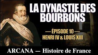 L'Avènement des Bourbon - Les Chroniques de France 10/12