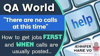 QA World Transcription Tips: How to Get Jobs and Calls FIRST and When Calls Are Posted...