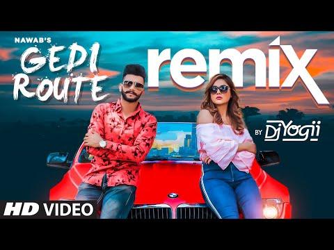 Gedi Route - Remix  Nawab   DJ Yogii   Shehnaaz Gill   Mista Baaz   Mandeep Mavi   New Punjabi Song