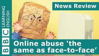News Review: Online abuse 'the same as face-to-face'