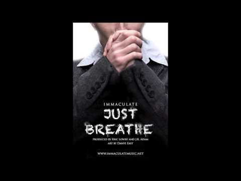 Immaculate - Just Breathe