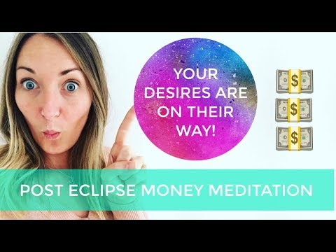 Post-Eclipse Money Meditation: Your desires are on their way!