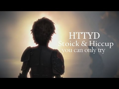 Stoick & Hiccup   You Can Only Try