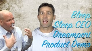 Lightest Most Comfortable Leak Free CPAP Mask Ever? Bleep Sleep Dreamport CEO Demo