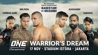 [Full Event] ONE Championship: WARRIOR'S DREAM