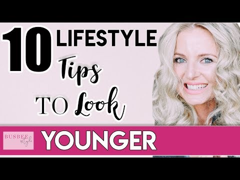 10 Simple Lifestyle Tips to Help You Look 10 Years Younger