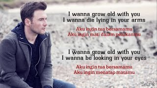 Download I Wanna Grow Old With You - Westlife (Lyrics video dan terjemahan)