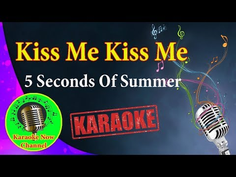 [karaoke]-kiss-me-kiss-me--5-seconds-of-summer--karaoke-now