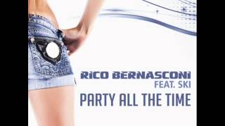 Rico Bernasconi ft. Ski - Party All The Time (Radio Edit)