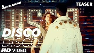 Disco Disco Song Teaser | A Gentleman | Sidharth Malhotra Jacqueline Fernandez | Releasing Tomorrow.
